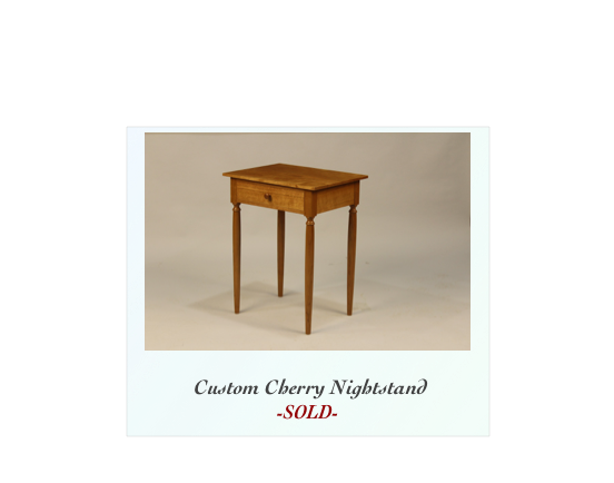 Custom Cherry Nightstand -Currently Available-