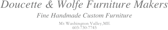 Doucette and Wolfe Fine Furniture Makers